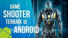 5 Game Shooter Terbaik Yang Bisa Kamu Mainkan di Smartphone Androidmu