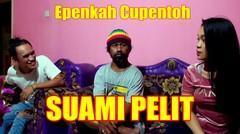 Epen Cupen - Suami Pelit