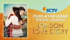 Film SCTV Spesial Lebaran  - London Love Story