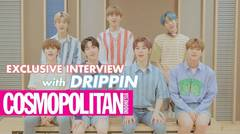 (ENG/INA SUB) COSMO Exclusive Interview with #DRIPPIN