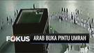 Pemerintah Arab Saudi Buka Pintu Umrah, Jemaah Indonesia Antusias | Fokus