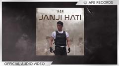 Ifan Seventeen - Janji Hati (Official Audio Video)