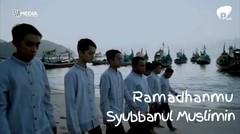 RAMADHANMU - SYUBBANUL MUSLIMIN Official Clip Video Pitch Music