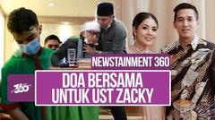 Newstainment 360! Eksklusif Sang Istri Ungkap Kondisi Terkini Ustaz Zacky Mirza Pasca Pingsan