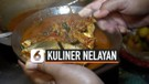 Menikmati Kuliner Bekal Nelayan Melaut
