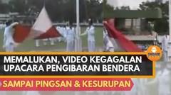HUT RI 75 - Kompilasi Kegagalan Pengibaran Bendera Merah Putih