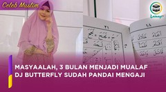 DJ Butterfly 3 Bulan Mualaf Pandai Mengaji dan Hafal Rukun Islam