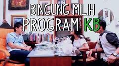 Bingung Milih Program KB