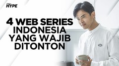 Enggak Kalah Seru dari Drakor, Ini 4 Web Series Indonesia yang Wajib Kamu Tonton
