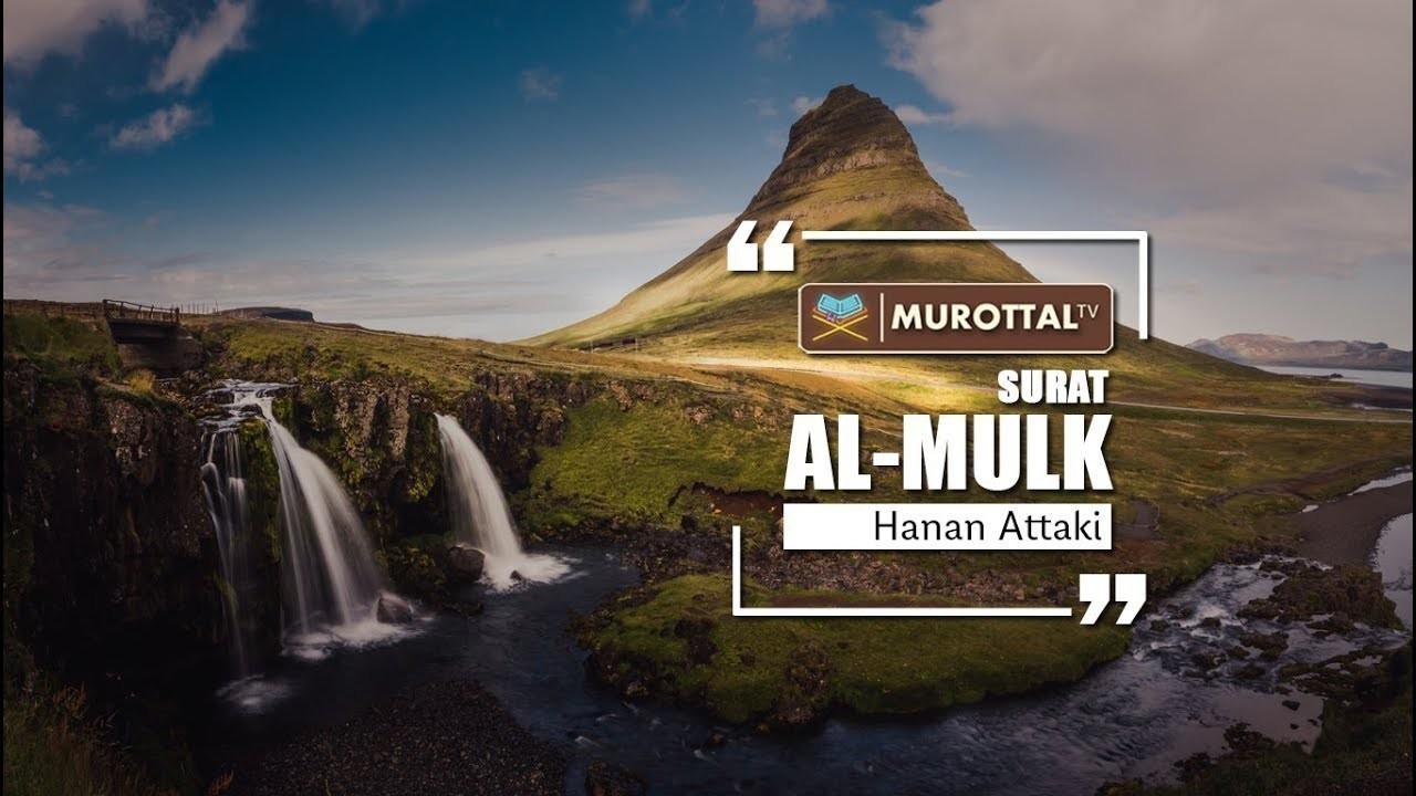 Lantunan Ayat Suci Al Quran Merdu Surat Al Mulk Hanan Attaki