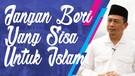Khutbah Idul Fitri KH. Bachtiar Nasir | Jangan Beri Yang Sisa Untuk Islam