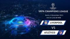 Jadwal Pertandingan | Liverpool vs Atletico Madrid - 4 November 2021, 03:00 WIB | UEFA Champions League 2021