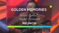 Ikang Fawzi - Salam Terakhir (Gomes - Reunion)