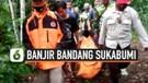 3 Korban Banjir Bandang Sukabumi Ditemukan