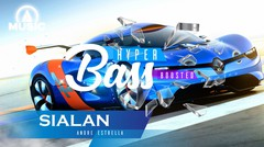 HYPER BASS ! FREE MUSIC FOR YOUR DAY - SIALAN - ANDRE ESTRELLA