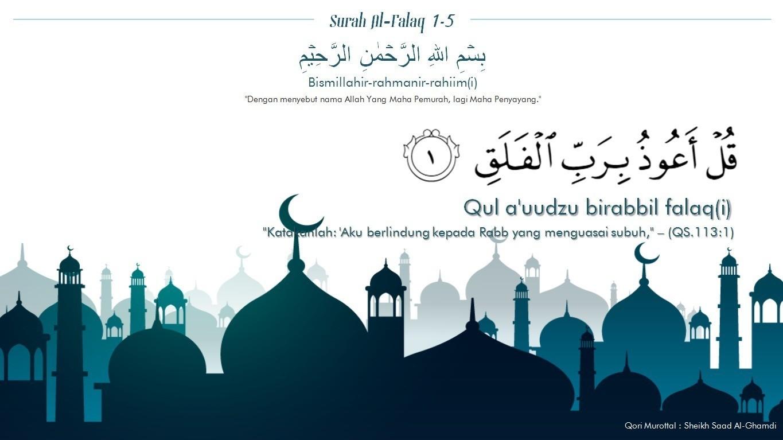 Surah Al Falaq Makkiyah Ayat 1 5 Lengkap Dengan Terjemahan Dan Latinnya