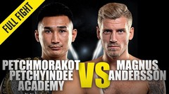 Petchmorakot vs. Magnus Andersson - ONE Championship Full Fight