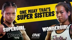 Supergirl & Wondergirl - ONE Muay Thai's Super Sisters