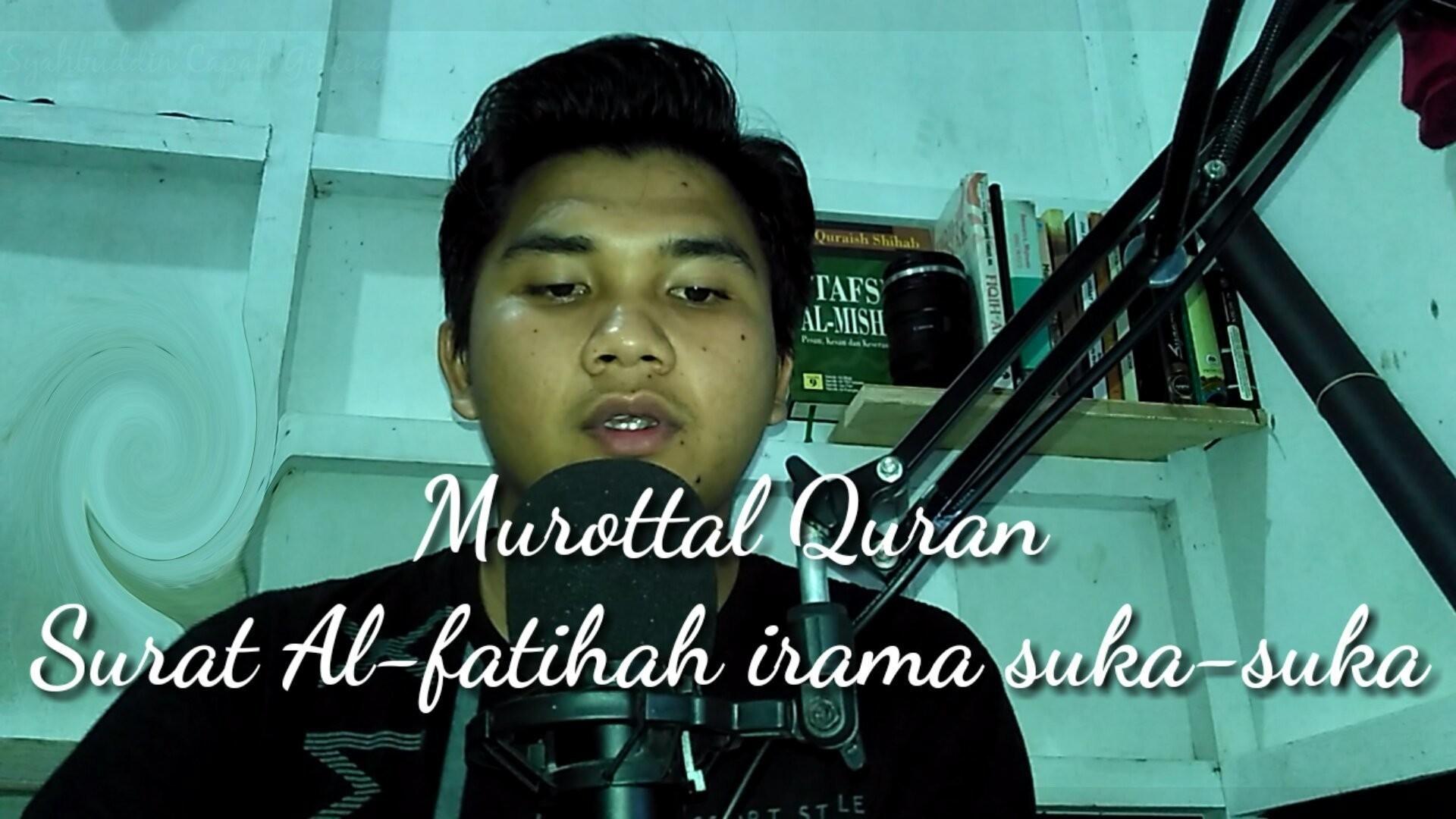 Murottal Surah Al Fatihah Irama Merdu Syahbuddin Capah