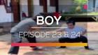Boy - Episode 23 dan 24