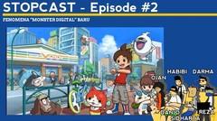 "StopCAST #2 - Yo-kai Watch, Fenomena ""Monster Digital"" Baru"