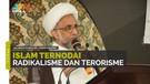 Islam Ternodai Radikalisme dan Terorisme