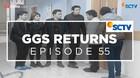 GGS Returns - Episode 55