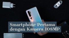 Hands-on Xiaomi Mi Note 10 Pro, Pertama dengan Kamera 108MP