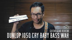 TODAY's GEAR - DUNLOP 105Q CRYBABY BASS WAH by GITARAGAM