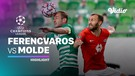 Highlight - Ferencvaros vs Molde I UEFA Champions League 2020/2021