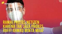 Ramai Protes Netizen karena Tak Jaga Prokes, Raffi Ahmad Minta Maaf