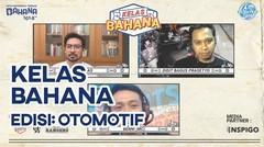 NGOMONGIN OTOMOTIF SERU SAMA AHLINYA! | KELAS BAHANA