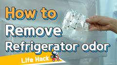 [Life Hacks] How to Get Rid of Bad Smells in Your Refrigerator
