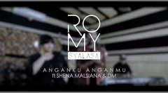 Romy Syalasa ft Shena Malsiana & DM - Anganku Anganmu (Romy Reunion)