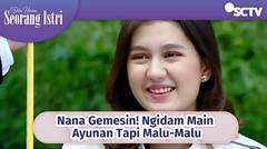 Nana Gemesin! Ngidam Main Ayunan Tapi Malu-Malu   Buku Harian Seorang Istri Episode 416, 417 dan 418