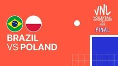 Full Match   Final   VNL MEN'S - Brazil vs Polandia   Volleyball Nations League 2021