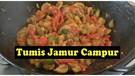 Tumis Jamur Campur - Gurih Dan Lezat