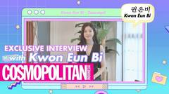 (ENG/INA) COSMO Exclusive Interview with Kwon Eun Bi