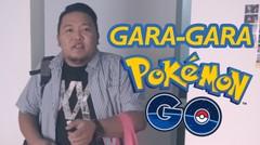 Gara-gara Pokemon Go