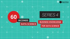 60 Seconds Data Science | Episode 4 | Business Knowledge for Data Science