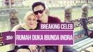 Breaking Celeb! Ibunda Indra Bruggman Meninggal Dunia, Suasana Terkini Rumah Duka