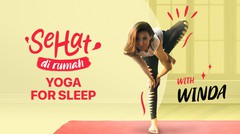 Yoga For Sleep with Winda | Sehat di Rumah