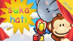 Lagu Anak Indonesia - Suka Hati