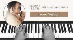 Nadiya Rawil - Satu Di Antara Berjuta | Piano Version