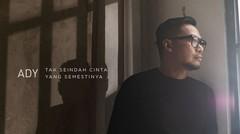 Ady - Tak Seindah Cinta Yang Semestinya (New Version) - Official Music Video