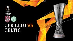 Full Match - CFR Cluj vs Celtic | UEFA Europa League 2019/20