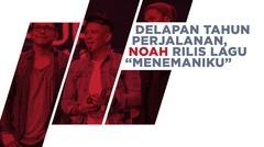 """8 Tahun Perjalanan, Noah Rilis Lagu Berjudul """"Menemukanmu"""""""