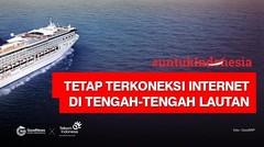 Tetap Terkoneksi Internet walupun di tengah lautan — GNFI #untukIndonesia