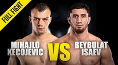 Mihajlo Kecojevic vs. Beybulat Isaev - ONE Championship Full Fight