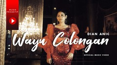 Dian Anic - Wayu Colongan (Official Music Video)